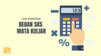 Cara Menghitung Beban SKS Mata Kuliah